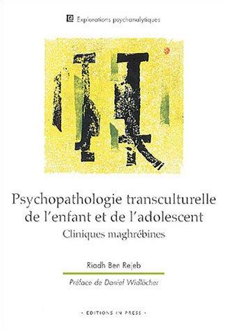 """""""psychopathologie transculturelle de l'enfant et de l'adolescent ; cliniques ..."""