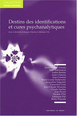 destins des identifications et cures psychanalytiques: Jacques Fenelon, Adrienne Poli