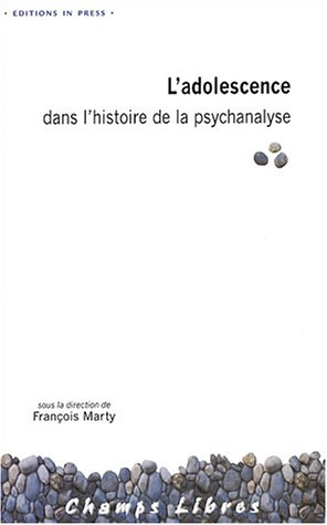Adolescence dans l'histoire de la psychanalyse: Marty, Fran�ois