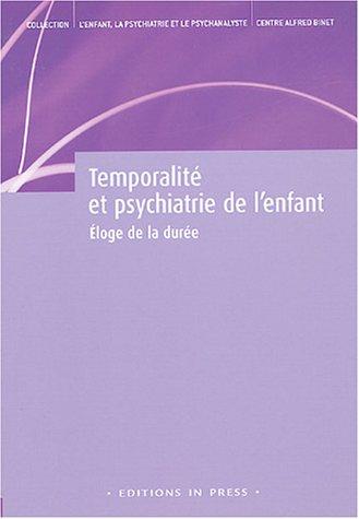 Temporalité et psychiatrie de l'enfant: Angelergues, Jacques