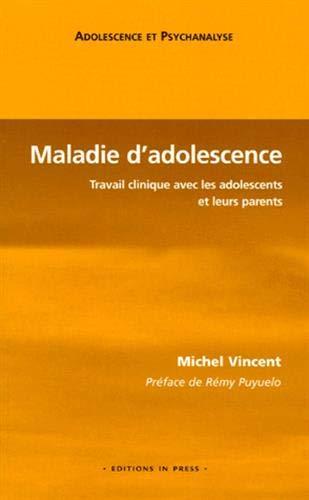 maladie d'adolescence: Michel Vincent