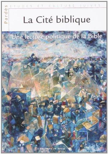 """""""la cite biblique ; une lecture politique de la bible"""""""