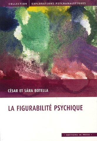 la figurabilité psychique: C�sar Botella