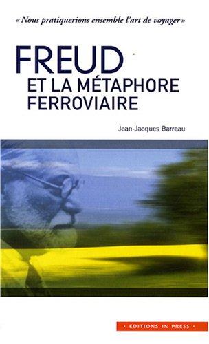 Freud et la métaphore ferroviaire: Jean-Jacques Barreau