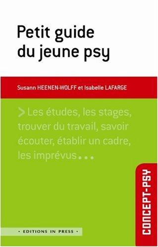Petit guide du jeune psy: Hennen-Wolff, Sussan