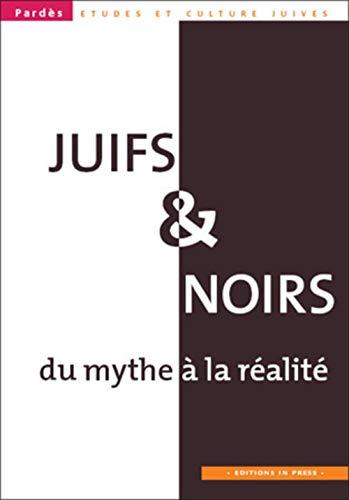 Juifs & noirs, du mythe à la réalité, no 44: Collectif
