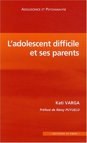 L'adolescent difficile et ses parents (French Edition): Kati Varga