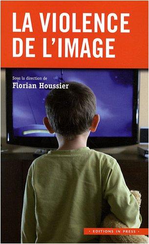 La violence de l'image (French Edition): Houssier, Florian