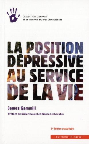 la position dépressive au service de la vie (2e édition): James Gammill