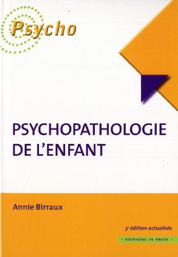 psychopathologie de l'enfant (3e édition): Annie Birraux