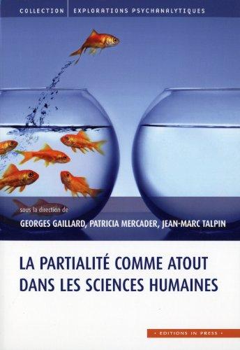 la partialité comme atout dans les sciences humaines: Georges Gaillard