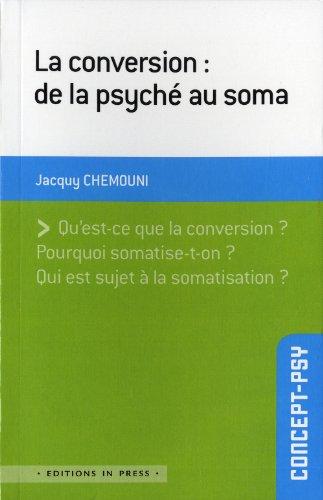 9782848352244: la conversion : de la psyché au soma