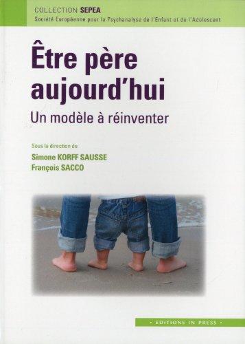 9782848352329: etre père aujourd'hui : un modèle a réinventer