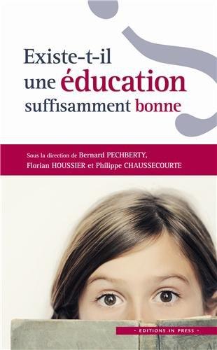 Existe-t-il une éducation suffisamment bonne?: Pechberty, Bernard