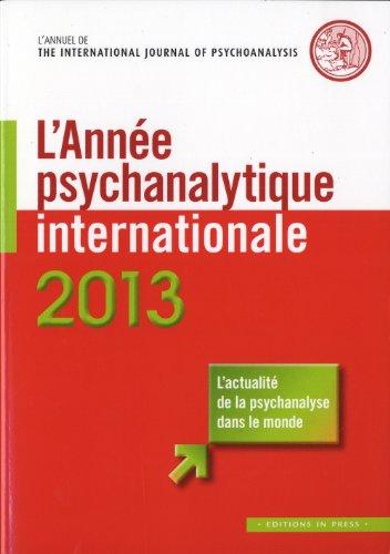 Année psychanalytique internationale 2013: Brunet, Louis