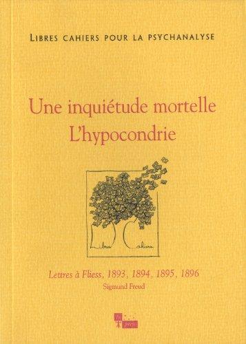 Une inquiétude mortelle: l'hypocondrie: Chabert, Catherine