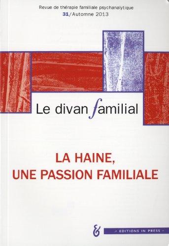 Le divan familial n 31 la haine, une passion familiale.: Eiguer Alberto