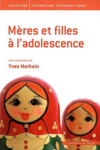 Mères et filles à l'adolescence: Morhain, Yves