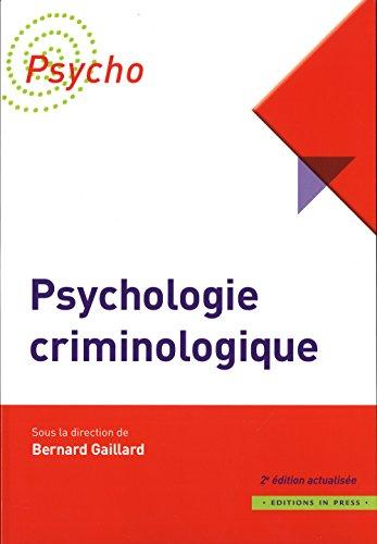 Psychologie criminologique [nouvelle édition]: Gaillard, Bernard