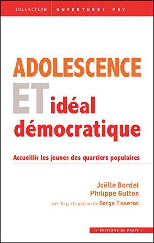 9782848353036: Adolescence et idéal démocratique : accueillir les jeunes des quartiers populaires