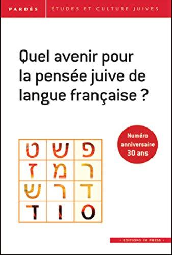 quel avenir pour la pensée juive de langue francaise ?: Shmuel Trigano