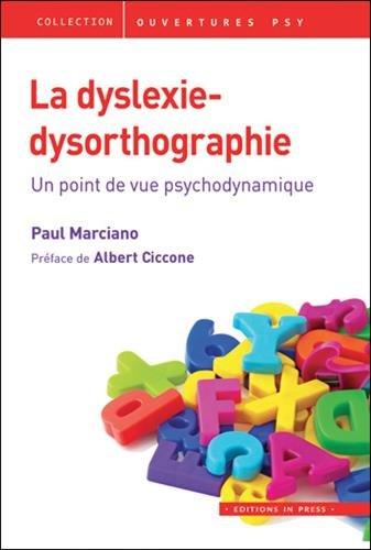 Dyslexie-dysorthographie (La): Marciano, Paul