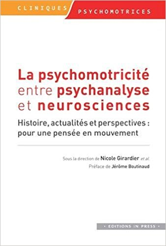 Psychomotricité entre psychanalyse et neuroscience (L'): Girardier, Nicole