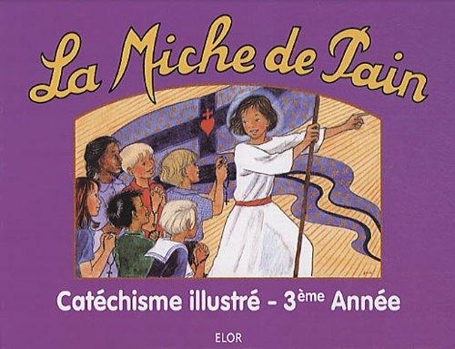 9782848360386: Catéchisme troisième année - La Miche de Pain
