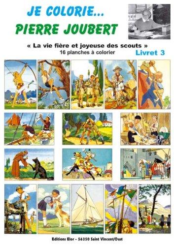 9782848360508: Livret 3 Je Colorie la Vie Fiere et Joyeuse des Scouts
