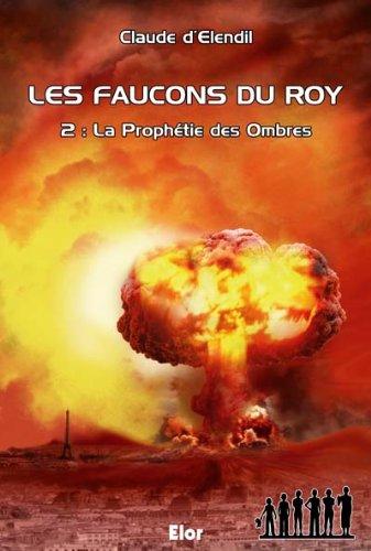 9782848360812: La prophétie des ombres - Les faucons du Roy T2