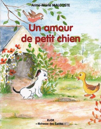 9782848360874: Un Amour de Petit Chien d'Anne-Marie Malcoste