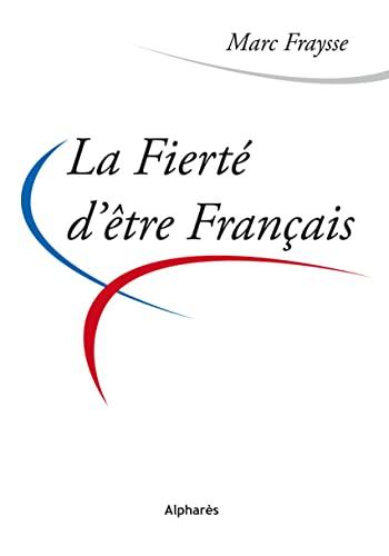 9782848390109: La fierté d'être français