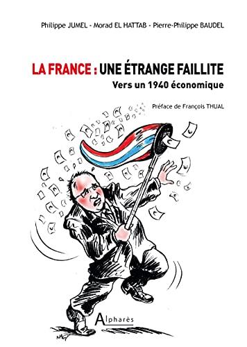 9782848390178: La France : Une �trange faillite