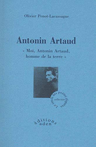 9782848400846: Antonin Artaud : Moi, Antonin Artaud, homme de la terre