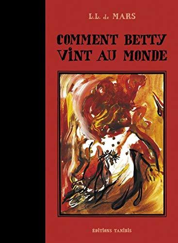 COMMENT BETTY VINT AU MONDE: LL DE MARS