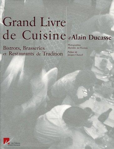 9782848440125: Grand Livre De Cuisine D'alain Ducasse