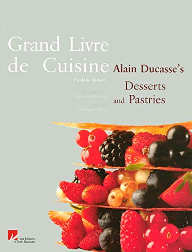 9782848440163: Grand Livre De Cuisine: Alain Ducasses's Desserts and Pastries