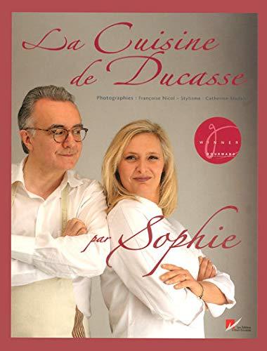 9782848440170: La Cuisine de Ducasse par Sophie