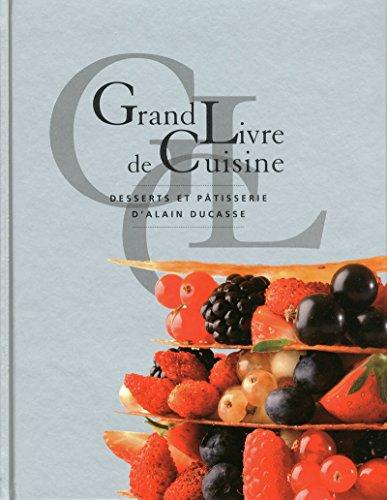 9782848440514: Grand livre de cuisine d'Alain Ducasse : Desserts et patisserie (French Edition)