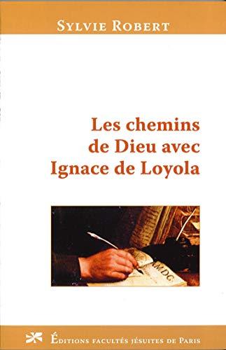 9782848470207: Les chemins de Dieu avec Ignace de Loyola
