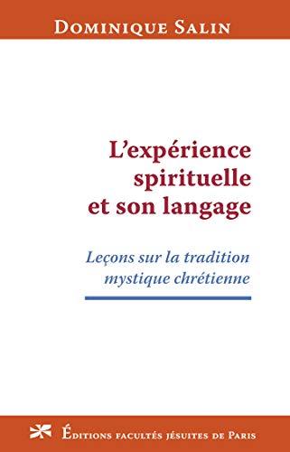 9782848470580: L'expérience spirituelle et son langage : Leçons sur la tradition mystique chrétienne