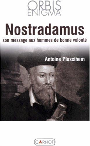 9782848550268: Nostradamus r�v�le pr�sages et codes secrets