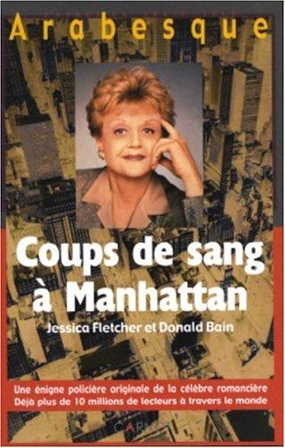 Arabesque: Coups de sang à Manhattan (2848550759) by Donald Bain, Jessica Flechter
