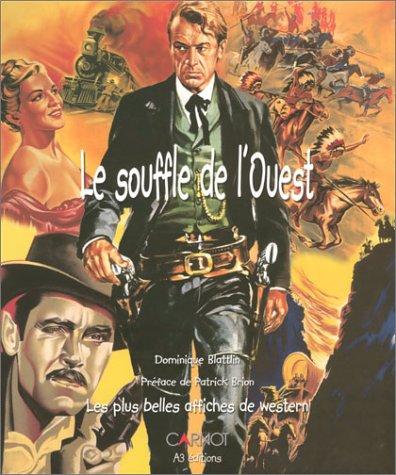 9782848550916: Le Souffle de l'Ouest : Les Plus Belles Affiches de Western