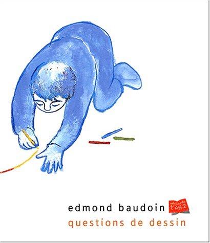 QUESTIONS DE DESSIN: BAUDOIN EDMOND
