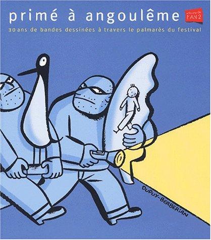 9782848560038: Primé à Angoulême. 30 ans de bandes dessinées à travers le palmarès du festival