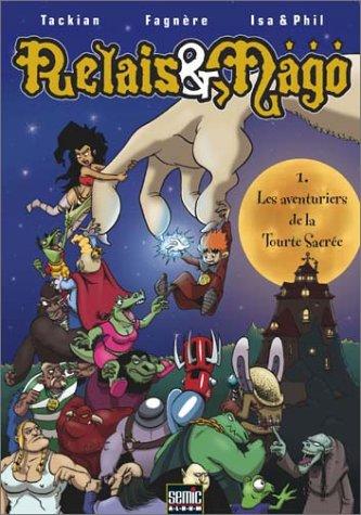 9782848570105: Relais et Mago, tome 1 : Les aventuriers de la Tourte Sacrée
