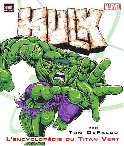 9782848570198: Hulk : L'encyclopédie du Titan Vert
