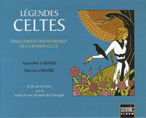 Légendes celtes : Deux contes traditionnels de: Amandine Labarre; Nicolas