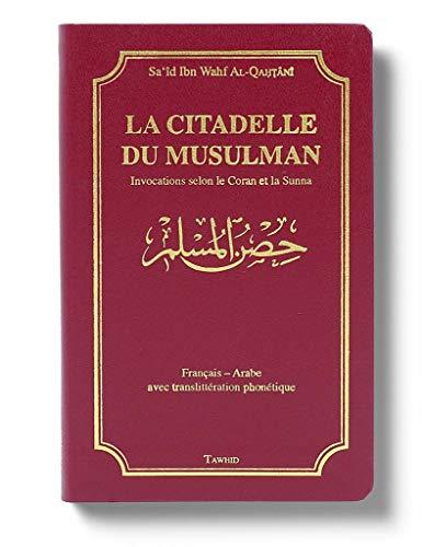 9782848620022: La citadelle du musulman : Invocations selon le Coran et la Sunna - Français-Arabe avec translittération phonétique
